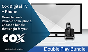 Cox Cable TV and Digital Home Phone bundle in my area